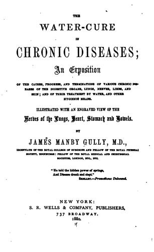 The Water-cure in chronic diseases by James Manby Gully