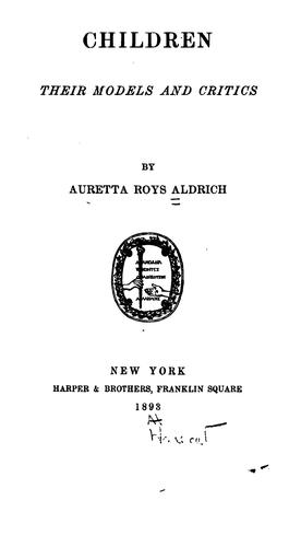 Children: Their Models and Critics by Mrs Auretta Roys Aldrich