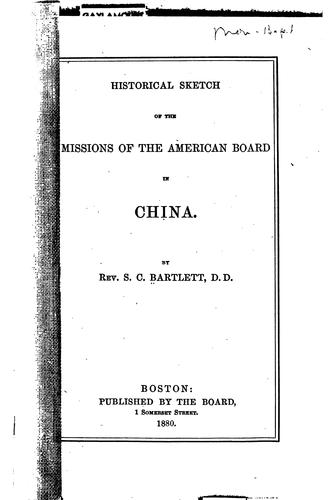 Historical Sketch of the Missions of the American Board in China by Samuel Colcord Bartlett