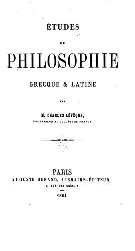 Etudes de philosophie greeque & latine by Charles Lévêque