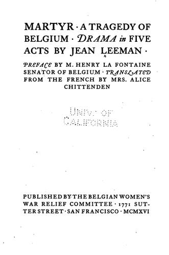 Martyr: A Tragedy of Belguim; Drama in Five Acts by Jean Leeman