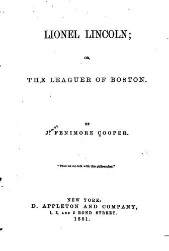 Lionel Lincoln: Or, The Leaguer of Boston