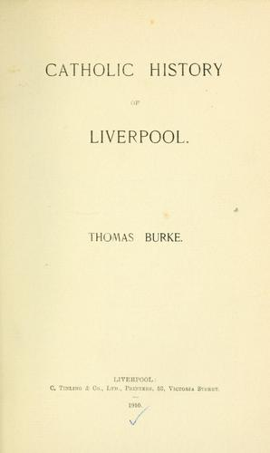 Catholic history of Liverpool by Burke, Thomas