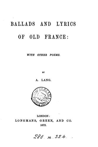 Ballads and Lyrics of Old France: With Other Poems by A. Lang