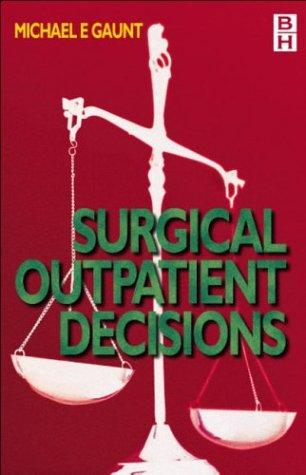 General surgery outpatient decisions by Michael E. Gaunt