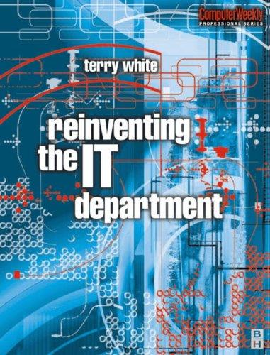 Reinventing the IT department by White, Terry