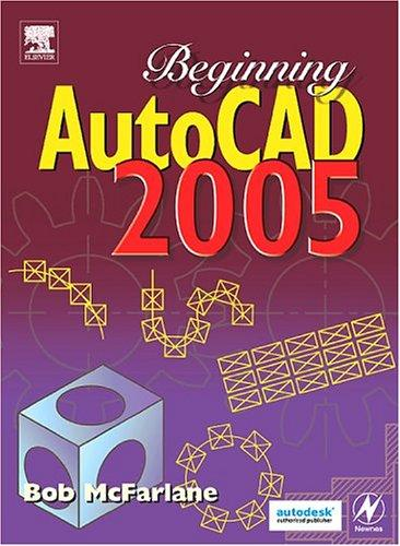 Beginning AutoCAD 2005 by Robert McFarlane