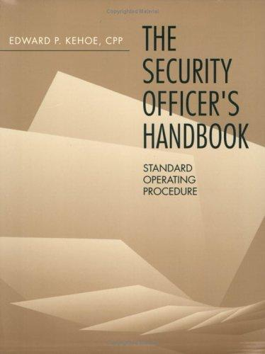 The security officer's handbook by Edward P. Kehoe