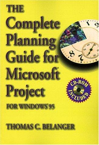 The complete planning guide for Microsoft Project by Thomas C. Belanger