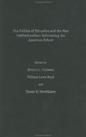 The Politics Of Education And The New Institutionalism by Robert Crowson