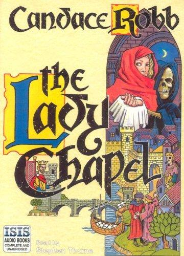 The Lady Chapel by Candace M. Robb