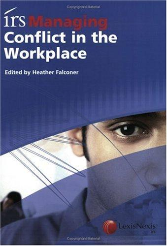 irs Managing Conflict in the Workplace by Heather Falconer