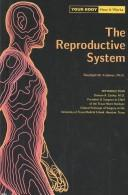 The Reproductive System (Your Body, How It Works) by Randolph W., Ph.D. Krohmer