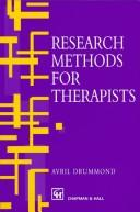 Research Methods for Therapists (T.I.P.) by Avil Drummond