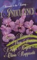 Indulgence by Connie / Devine, Thea / Rogers, Evelyn / Rupprecht, Olivia Bennett
