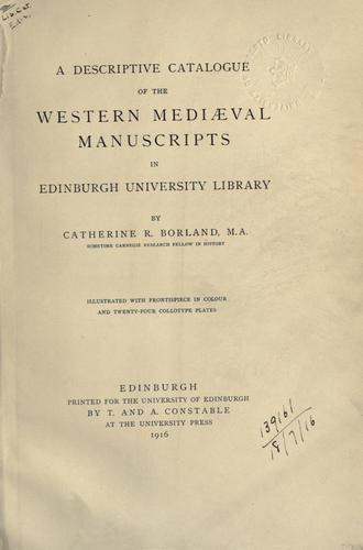A descriptive catalogye of the Western mediæval manuscripts in Edinburgh university library by Edinburgh. University. Library.