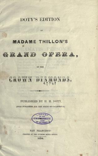 Doty's edition of Madam Thillon's grand opera, of the Crown diamonds by Daniel François Esprit Auber