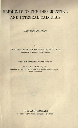 Elements of the differential and integral calculus by William Anthony Granville