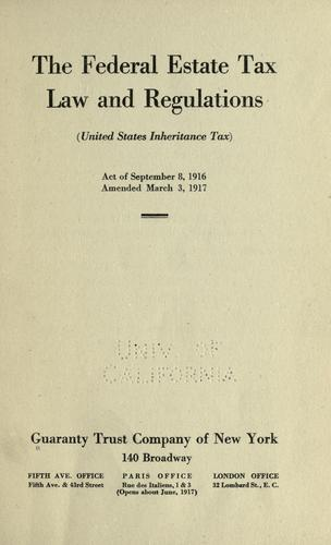 The Federal Estate Tax Law and regulations (United States inheritance tax)
