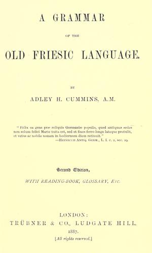 A grammar of the Old Friesic language by Adley Hooke Cummins