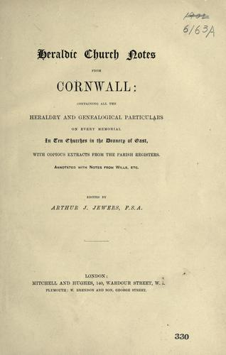 Heraldic church notes from Cornwall by Arthur John Jewers