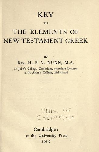 Key to the elements of New Testament Greek by H. P. V. Nunn