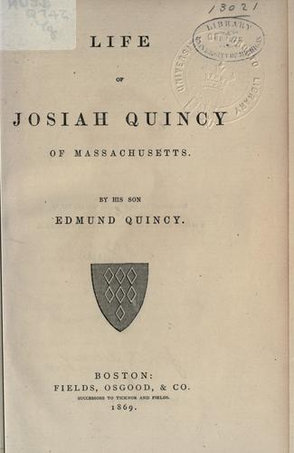 Life of Josiah Quincy of Massachusetts by Quincy, Edmund