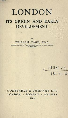 London, its origin and early development by Page, William