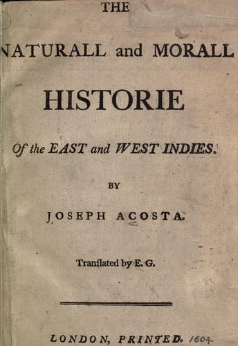 The natvrall and morall historie of the East and West Indies.