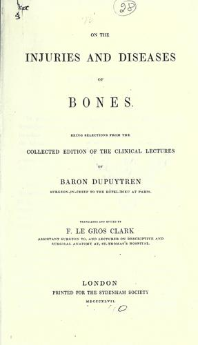 On the injuries and diseases of bones by Guillaume Dupuytren