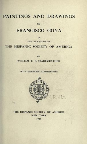 Paintings and drawings by Francisco Guya in the collection of the Hispanic society of America by Hispanic Society of America.