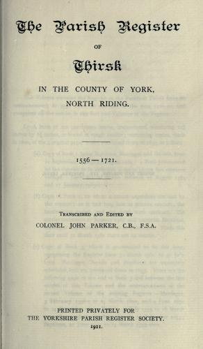 The Parish Register of Thirsk 1556-1721 by Yorkshire Parish Register Society