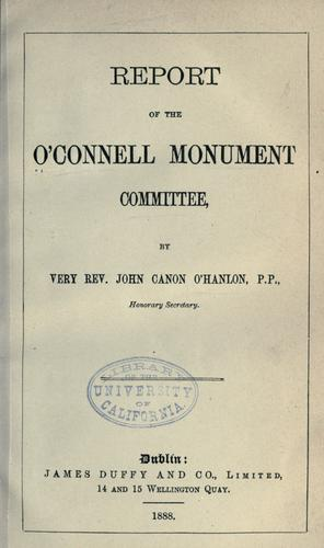 Report of the O'Connell monument committee by O'Connell Monument Committee, Dublin.