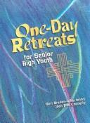 One-day retreats for senior high youth by Geri Braden-Whartenby