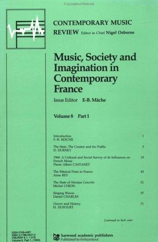 Music, Society and Imagination in Contemporary France (Contemporary Music Review) by F. Mache