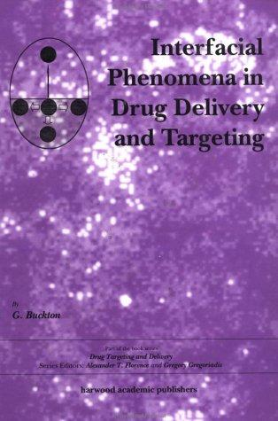 Interfacial Phenomena in Drug Delivery and Targeting (Drug Targeting and Delivery , Vol 5) by G. Buckton