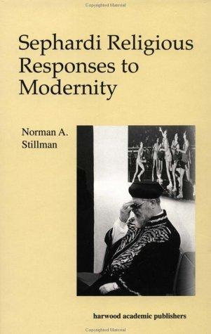 Sephardi Religious Responses to Modernity (The Sherman Lecture Series , Vol 1) by Stillman