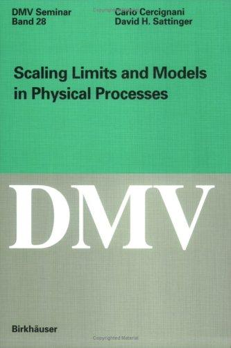 Scaling limits and models in physical processes by Carlo Cercignani