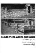 How to build fences, gates, and walls by Stanley Schuler