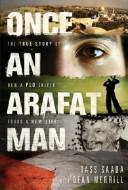 Once an Arafat man by Tass Saada
