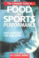 The Complete Guide to Food for Sports Performance by Louise Burke