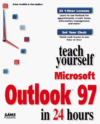 Teach yourself Outlook in 24 hours by Kim Spilker
