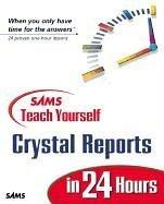 Sams teach yourself Crystal Reports 9 by