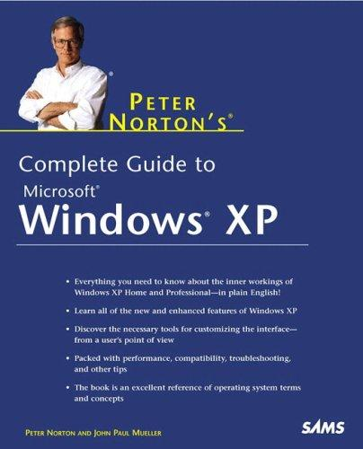 Peter Norton's Complete Guide to Windows XP by Peter Norton
