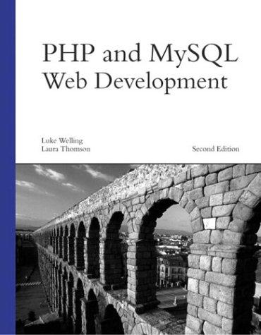 PHP and MySQL Web Development, Second Edition by Luke Welling, Laura Thomson