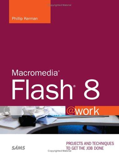 Macromedia Flash 8 @work by Phillip Kerman
