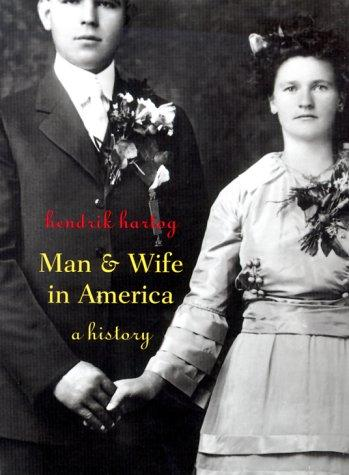 Man and Wife in America by Hendrik Hartog
