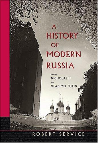 A history of modern Russia from Nicholas II to Vladimir Putin by Robert Service