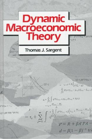 Dynamic macroeconomic theory by Thomas J. Sargent