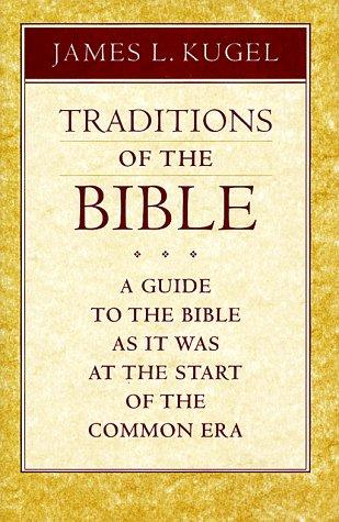 Traditions of the Bible by James L. Kugel